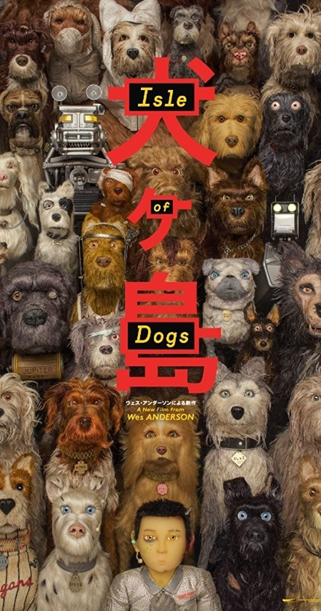ISLE OF DOGS (PG) - 2018 USA 101 min
