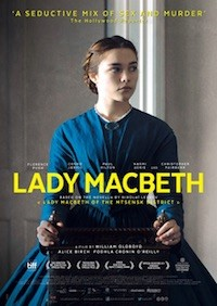 Lady Macbeth (2016, UK, Dir. William Oldroyd, 89 mins, Cert.15)