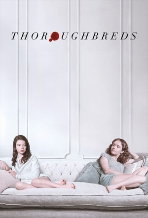 THOROUGHBREDS (15) - 2017 USA 92 min - lower price aged 25 and under tickets