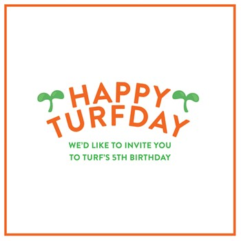 TURFDAY // Turf's 5th Birthday!